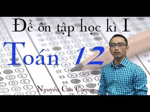 Đề ôn tập HK1 môn Toán lớp 12 – Thầy Nguyễn Cao Cường