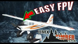 Simple and Easy FPV for ANYONE with the E-Flite UMX Timber (with FPV footage)