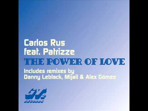 Carlos Rus Feat. Patrizze - The Power Of Love (Original Mix)