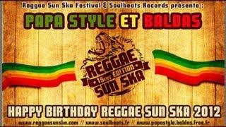Papa Style & Baldas - Happy Birthday - Reggae Sun Ska 2012