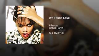 Repeat youtube video We Found Love