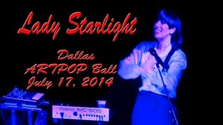 Lady Starlight - Dallas ARTPOP Ball, 07/17/2014