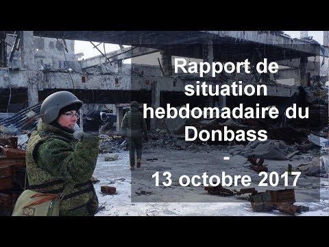 Rapport de situation hebdomadaire du Donbass (Vidéo) - 13 octobre 2017