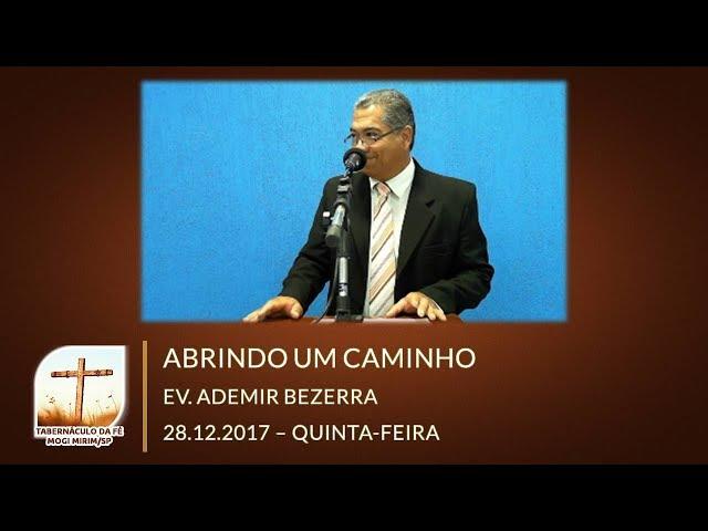 28.12.2017 | Quinta-Feira | Abrindo um Caminho - Ev. Ademir Bezerra | Tabernáculo de Mogi Mirim/SP
