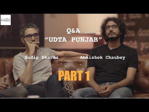 Q&A | Udta Punjab (Part 1) with Sudip Sharma, Abhishek Chaubey