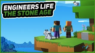 STARTING IN THE STONE AGE!   Minecraft Engineers Life   Episode 1