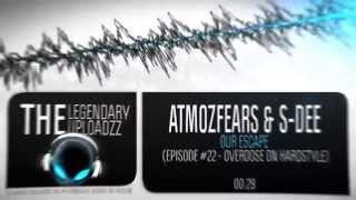 Atmozfears & S-Dee - Our Escape [HQ + HD RIP]