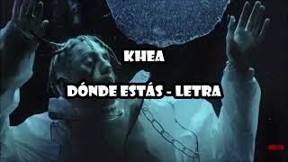 KHEA - DONDE ESTAS (LETRA)