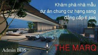 Khám phá nhà mẫu dự án căn hộ 6 sao tại quận 1 THE MARQ