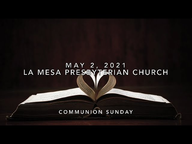 May 2, 2021 Worship Service w/Communion