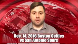 Quick Pick 12/14/16 Boston Celtics vs San Antonio Spurs Expert Prediction