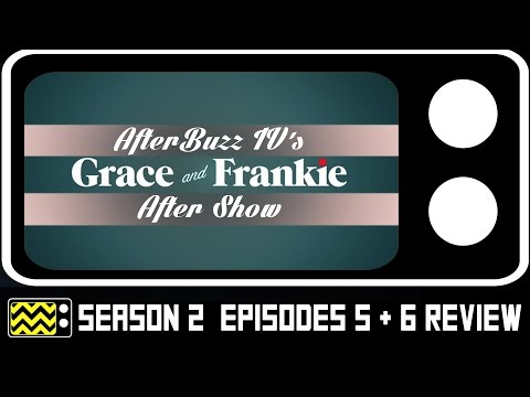 Grace & Frankie Season 3 Episodes 5 & 6 Review & After Show | AfterBuzz TV