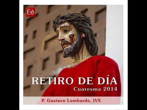 01 Intro - He aquí que vengo - P Gustavo Lombardo, IVE - Retiro de 1 día - Cuaresma 2014