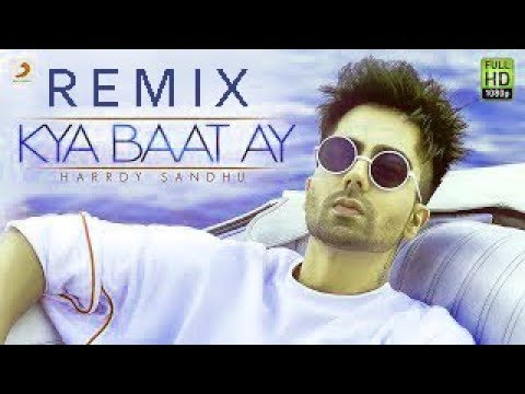 Kya Baat Ay - Remix 2018  |Hardy Sandhu | Latest Punjabi Song |