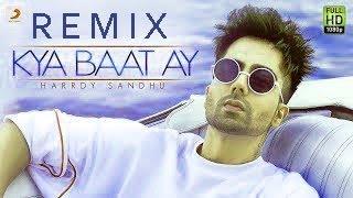 Download lagu Kya Baat Ay - Remix 2018 |Hardy Sandhu | Latest Punjabi Song |