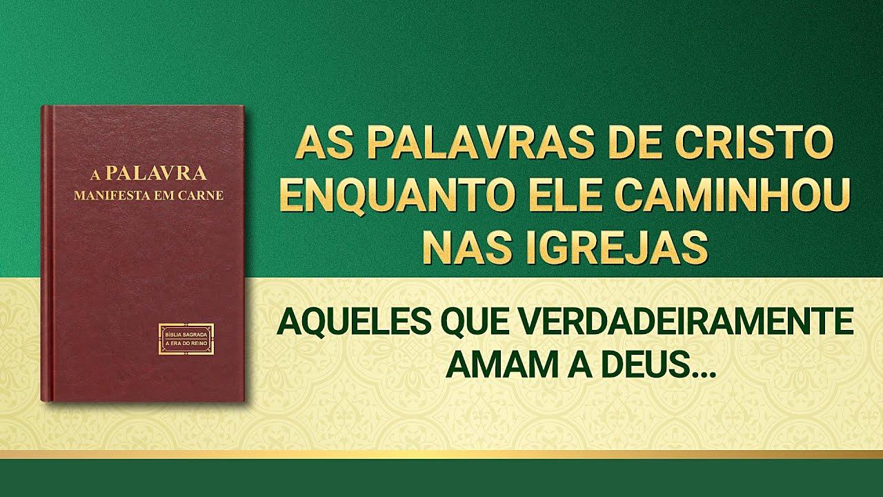 """Palavra de Deus """"Aqueles que verdadeiramente amam a Deus são os que podem se submeter totalmente à Sua praticidade"""""""