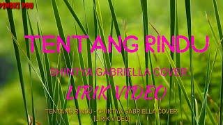Tentang Rindu Chintya Gabriella Cover.  [ Lirik ]