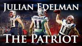 Julian Edelman - The Patriot