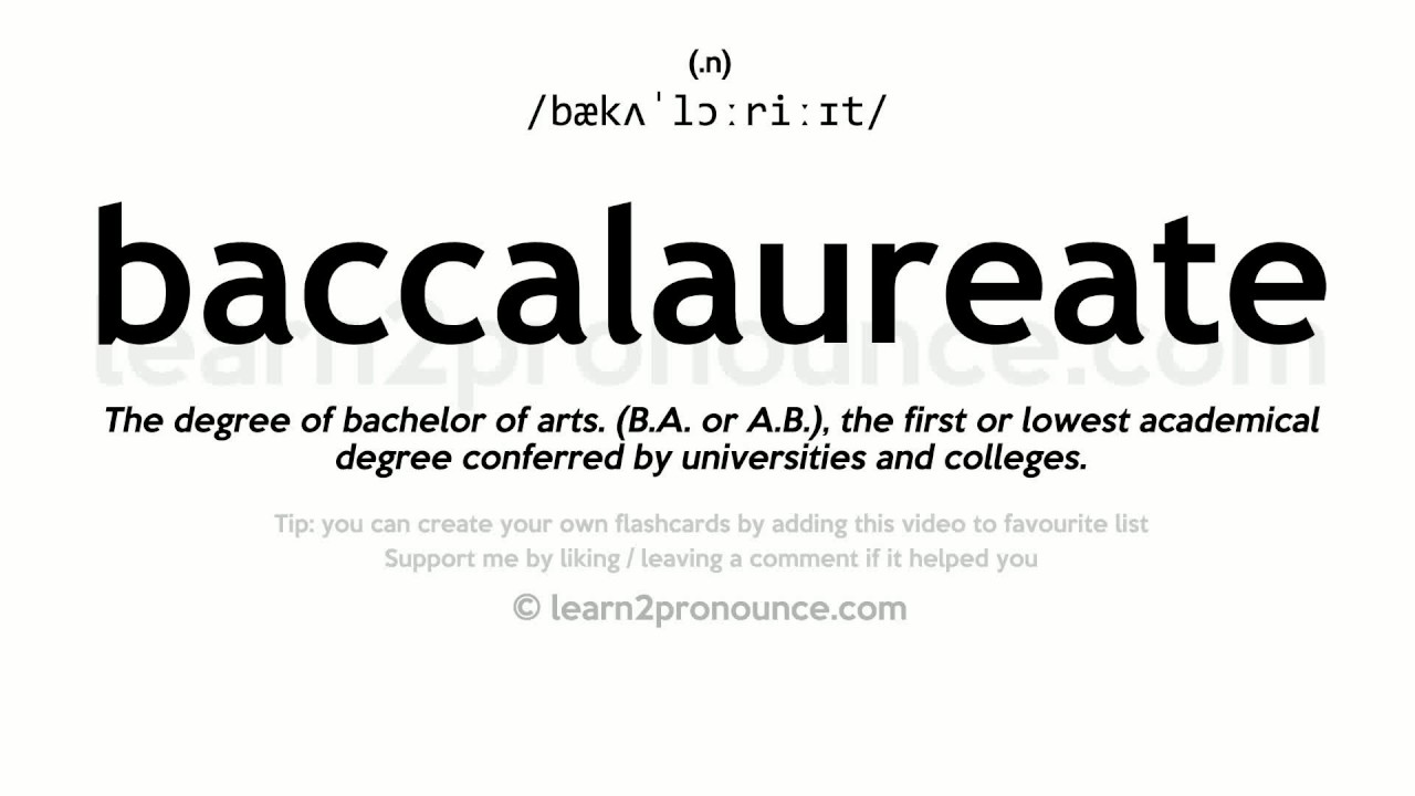 Pronunciation of Baccalaureate  Definition of Baccalaureate