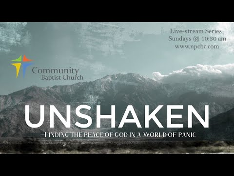 UNSHAKEN Series: Peace! Be Still! (Mark 4:35-41)