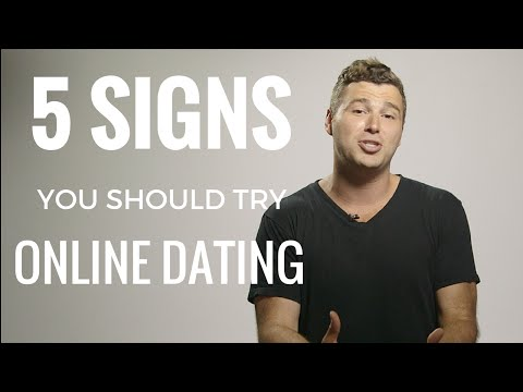 5 Signs That You Should Try Online Dating