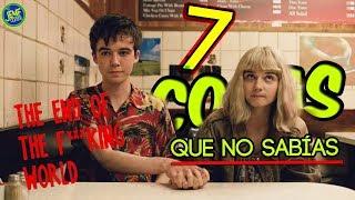7 Cosas que NO Sabías de The End of The F***ing World | Netflix