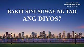"""""""Mapanganib Ang Landas Papunta sa Kaharian Ng Langit"""" - Bakit Sinusuway ng Tao ang Diyos? (Clip 4/6)"""