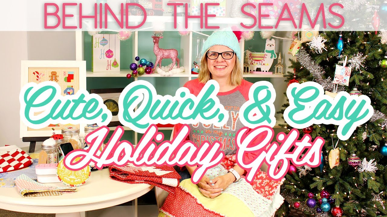 Behind the Seams: Last minute, cute and easy holiday gifts ...