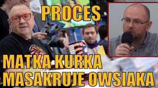Matka Kurka Masakruje Owsiaka - Cały Proces