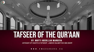 Tafseer of The Qur'aan | Mufti Abdullah Mangera | Friday, November 20th 2020