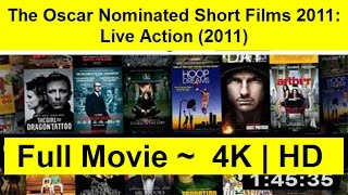 The Oscar Nominated Short Films 2011: Live Action 2011 watch-Online-free