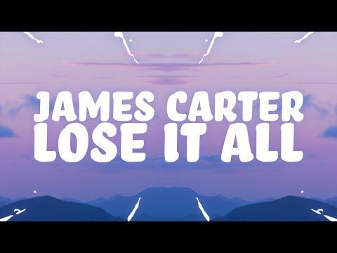 James Carter - Lose It All (Lyrics) feat. Dominic Neill