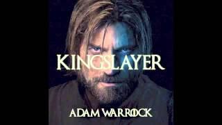 """Adam WarRock """"Kingslayer"""" [Game of Thrones]"""