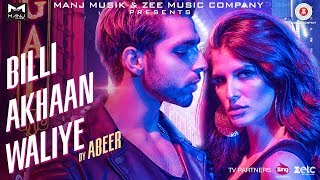 Billi Akhaan Waliye –  Music Video | Abeer Arora