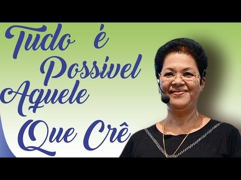 Tudo é Possível Aquele Que Crê - Irmã Maria Eunice (18/04/13)