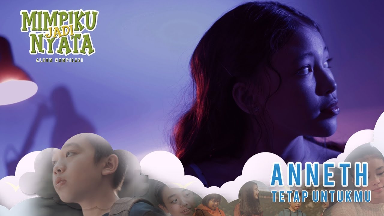 Tetap Untukmu - Anneth (Official Music Video) #1