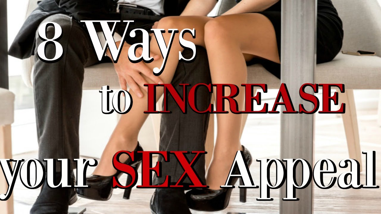 How to increase your sex appeal