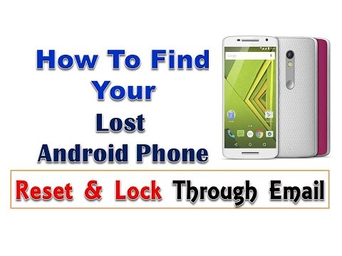 How to Find Your Lost Phone-Find/Reset/Lock/Erase Everything Through Email