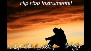 Sad Piano Hip Hop Instrumental - Left With Nothing