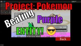 Beating Purple Entity!   Roblox Project: Pokemon