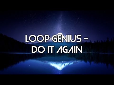 Loop Genius - Do it Again (Non Copyrighted/Royalty Free)