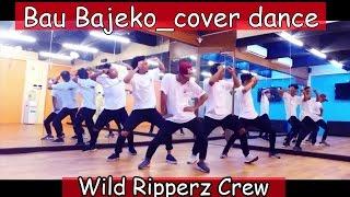 Bau Bajeko | COVER DANCE | Wild Ripperz Crew