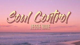Soul Control (Lyrics) // Jessie Ware