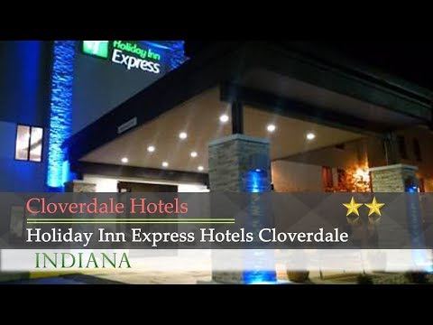 Holiday Inn Express Hotels Cloverdale (Greencastle) - Cloverdale Hotels, Indiana