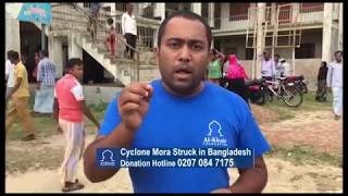 Cyclone Mora Update & Report by Al Khair Foundation from Bagladesh