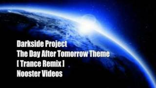 Darkside Project - The Day After Tomorrow Theme [ Trance Remix ] HQ