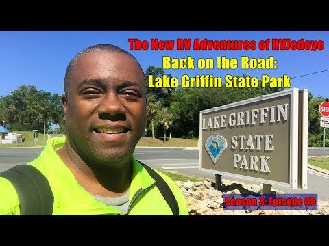 "Back on the Road, First Stop: Lake Griffin State Park"" – Season 3/Episode: 05 [RVJedeye]"