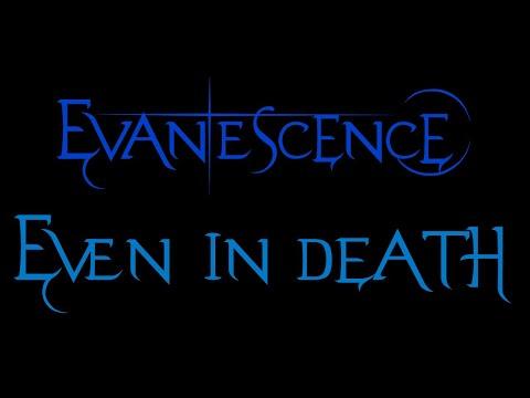 Evanescence - Even In Death Lyrics (Demo)