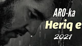 ARO-ka / Heriq e / 2021 new song