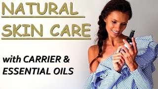 Natural Skin Care with Carrier & Essential Oils